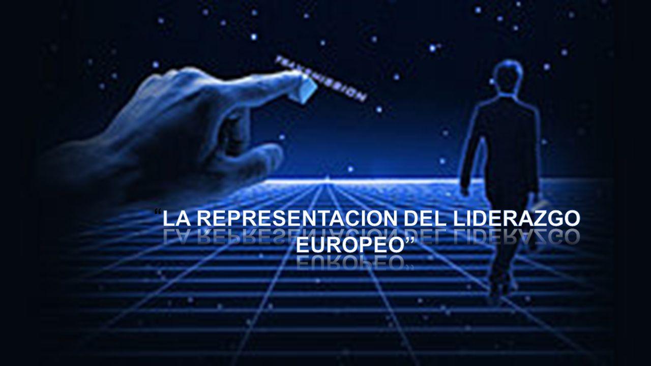 LA REPRESENTACION DEL LIDERAZGO EUROPEO