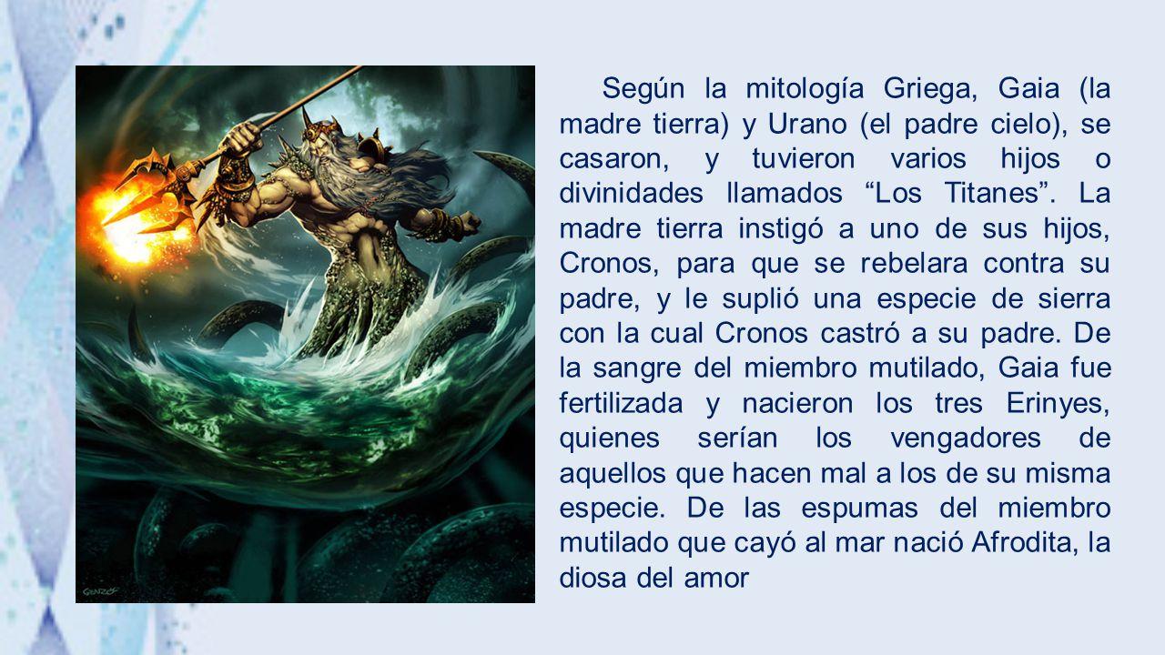 Según la mitología Griega, Gaia (la madre tierra) y Urano (el padre cielo), se casaron, y tuvieron varios hijos o divinidades llamados Los Titanes .