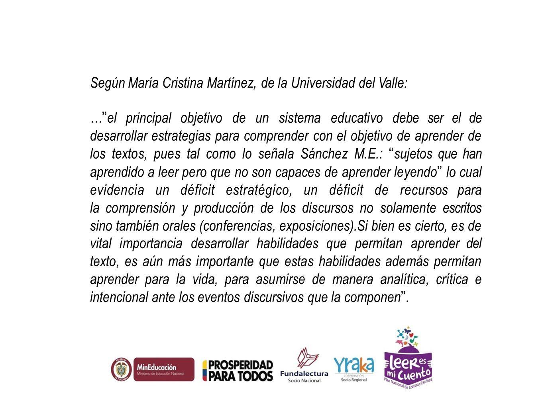 Según María Cristina Martínez, de la Universidad del Valle: