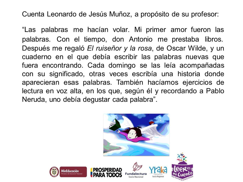 Cuenta Leonardo de Jesús Muñoz, a propósito de su profesor: