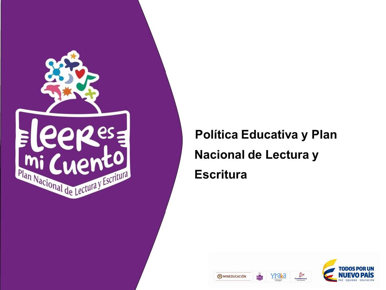 Política Educativa y Plan Nacional de Lectura y Escritura
