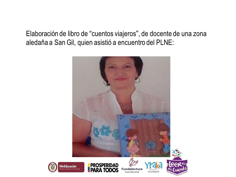 Elaboración de libro de cuentos viajeros , de docente de una zona aledaña a San Gil, quien asistió a encuentro del PLNE: