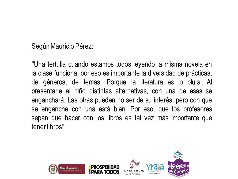 Según Mauricio Pérez: