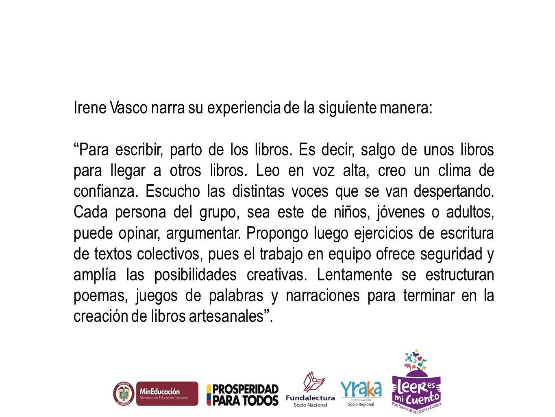 Irene Vasco narra su experiencia de la siguiente manera: