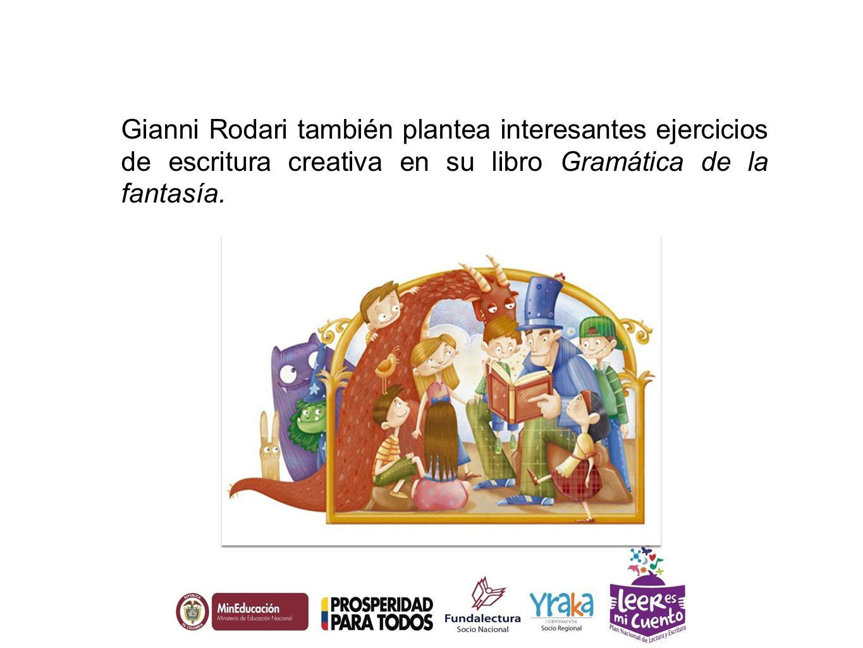 Gianni Rodari también plantea interesantes ejercicios de escritura creativa en su libro Gramática de la fantasía.