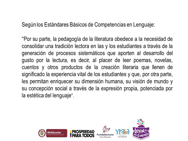 Según los Estándares Básicos de Competencias en Lenguaje: