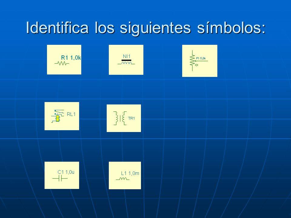 Identifica los siguientes símbolos: