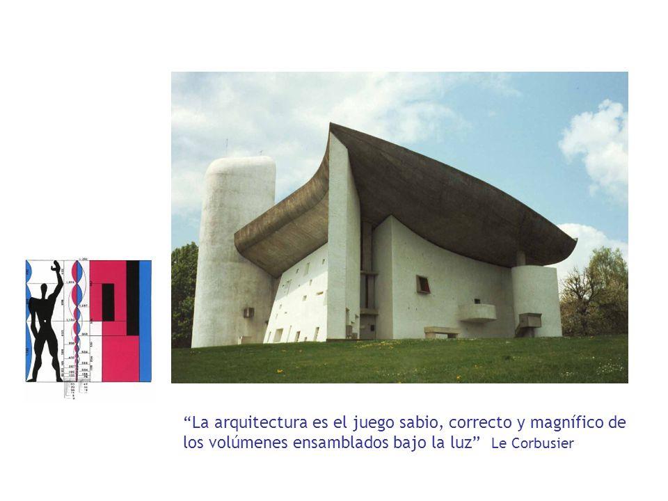 La arquitectura es el juego sabio, correcto y magnífico de los volúmenes ensamblados bajo la luz Le Corbusier