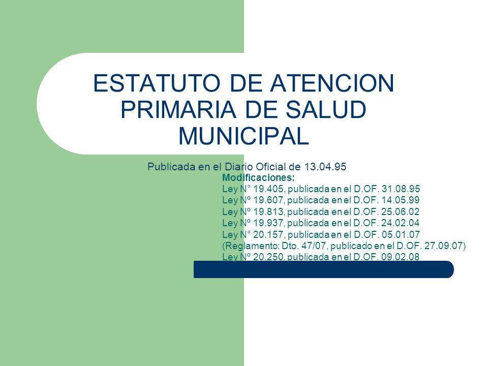 ESTATUTO DE ATENCION PRIMARIA DE SALUD MUNICIPAL Publicada en el Diario Oficial de 13.04.95