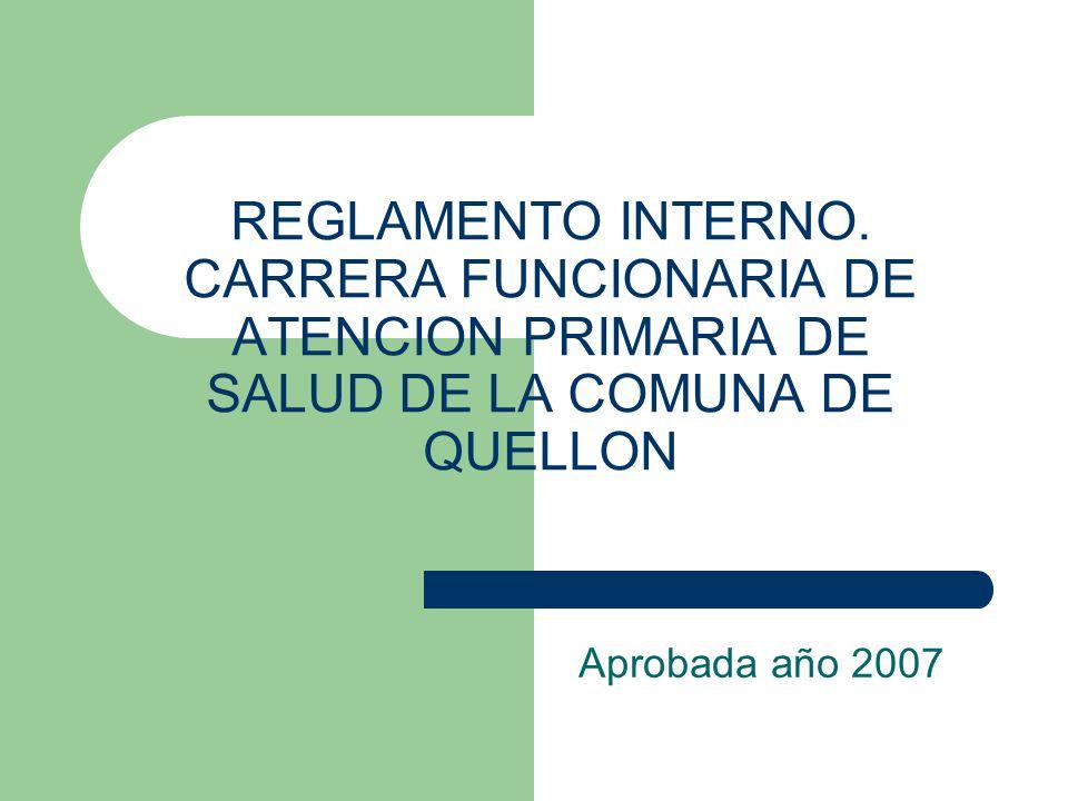 REGLAMENTO INTERNO. CARRERA FUNCIONARIA DE ATENCION PRIMARIA DE SALUD DE LA COMUNA DE QUELLON