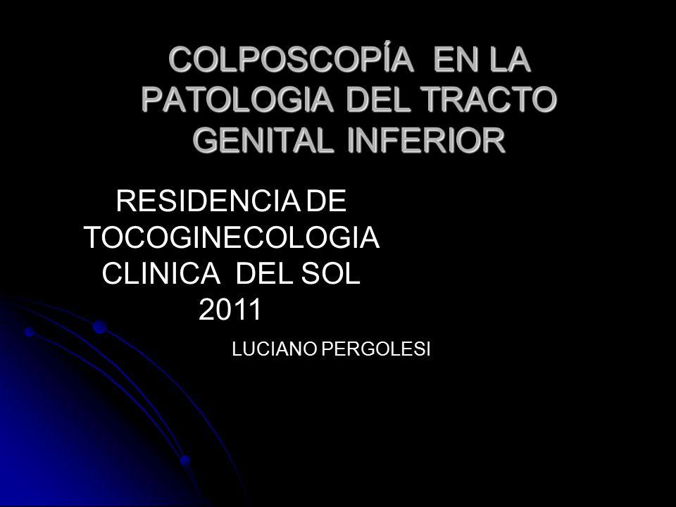 COLPOSCOPÍA EN LA PATOLOGIA DEL TRACTO GENITAL INFERIOR