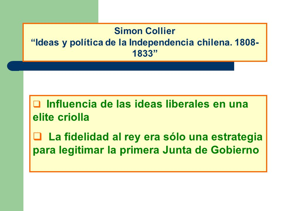 Simon Collier Ideas y política de la Independencia chilena. 1808-1833