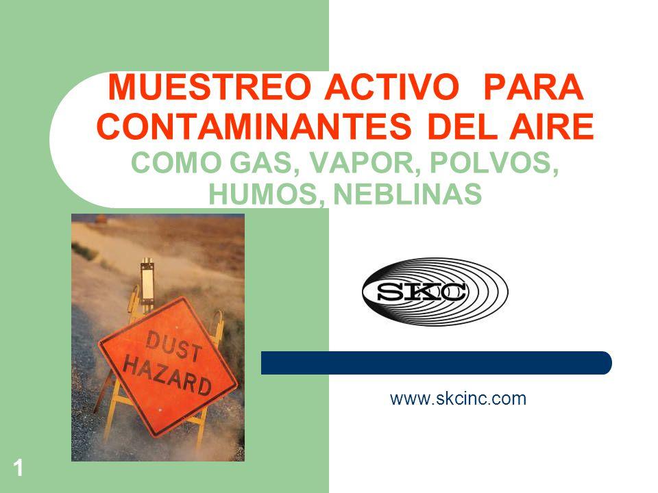 MUESTREO ACTIVO PARA CONTAMINANTES DEL AIRE COMO GAS, VAPOR, POLVOS, HUMOS, NEBLINAS