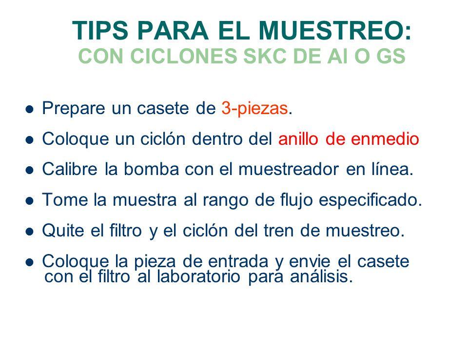 TIPS PARA EL MUESTREO: CON CICLONES SKC DE Al O GS