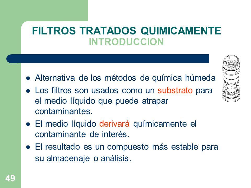 FILTROS TRATADOS QUIMICAMENTE INTRODUCCION