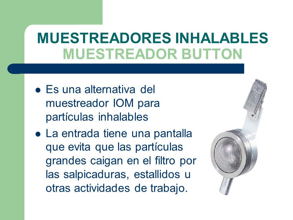 MUESTREADORES INHALABLES MUESTREADOR BUTTON