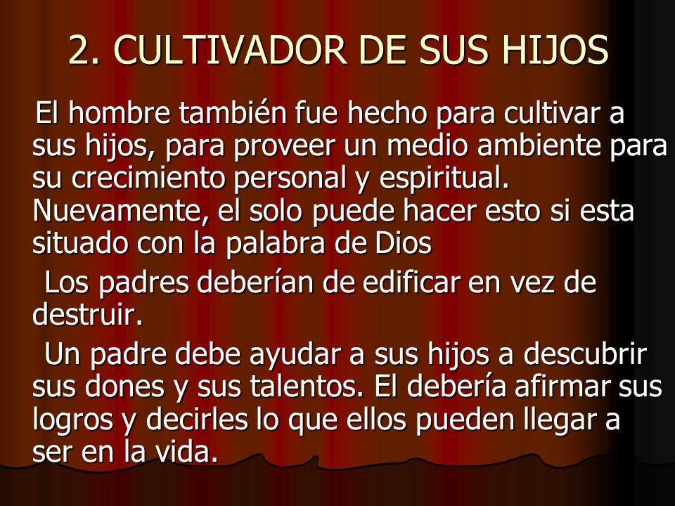 2. CULTIVADOR DE SUS HIJOS