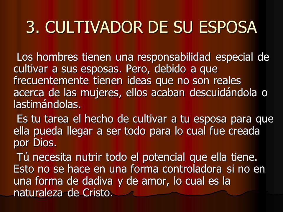 3. CULTIVADOR DE SU ESPOSA