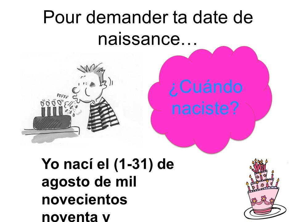 Pour demander ta date de naissance…