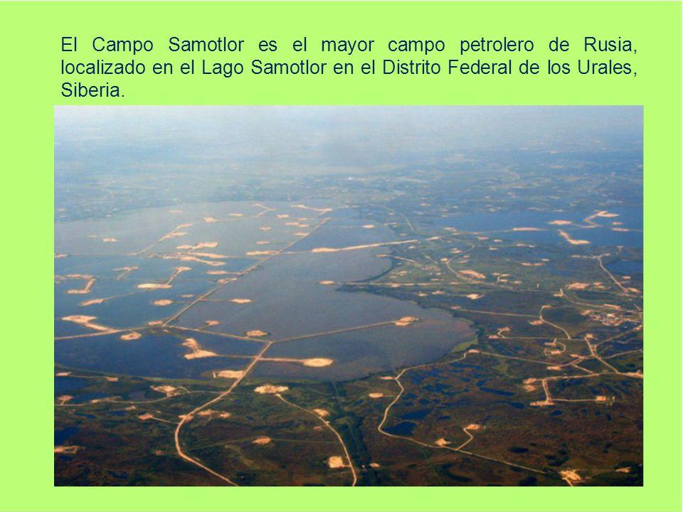 El Campo Samotlor es el mayor campo petrolero de Rusia, localizado en el Lago Samotlor en el Distrito Federal de los Urales, Siberia.