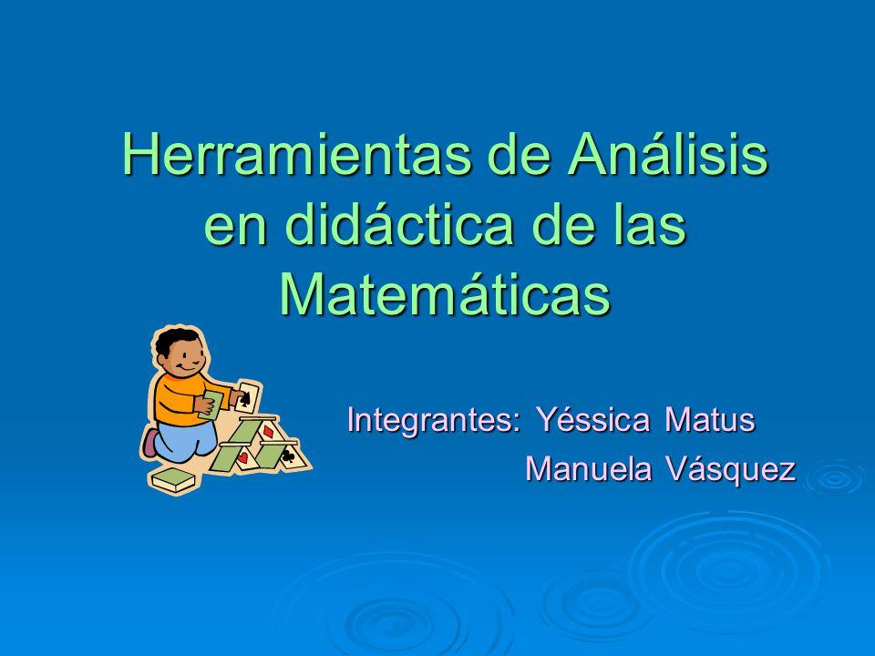 Herramientas de Análisis en didáctica de las Matemáticas