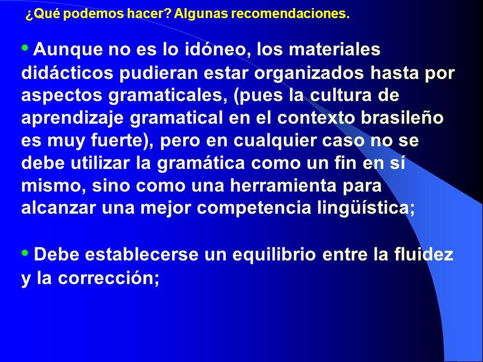 • Debe establecerse un equilibrio entre la fluidez y la corrección;