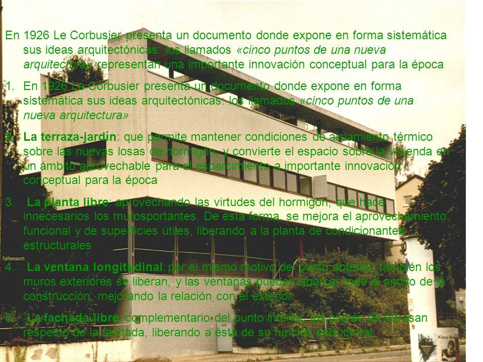 En 1926 Le Corbusier presenta un documento donde expone en forma sistemática sus ideas arquitectónicas: los llamados «cinco puntos de una nueva arquitectura» representan una importante innovación conceptual para la época