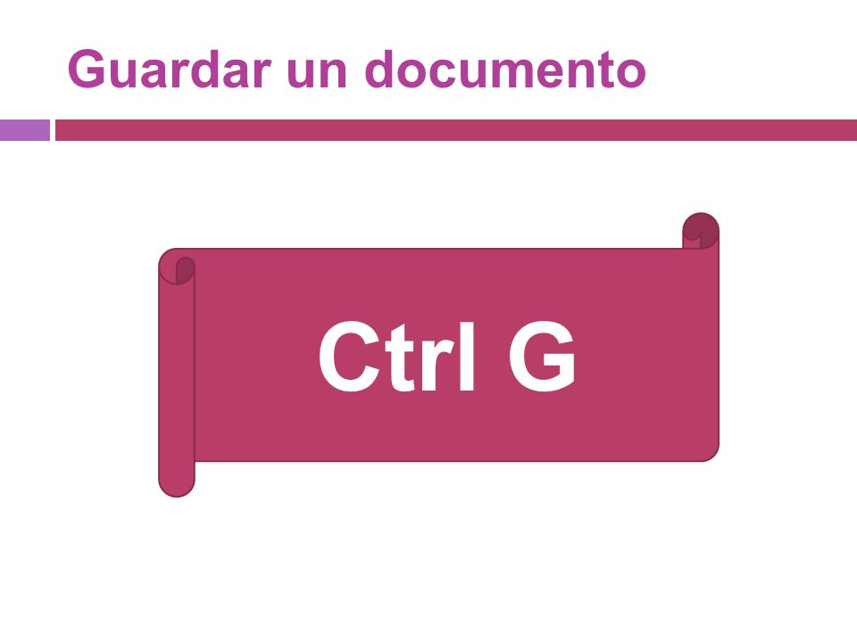 Guardar un documento Ctrl G