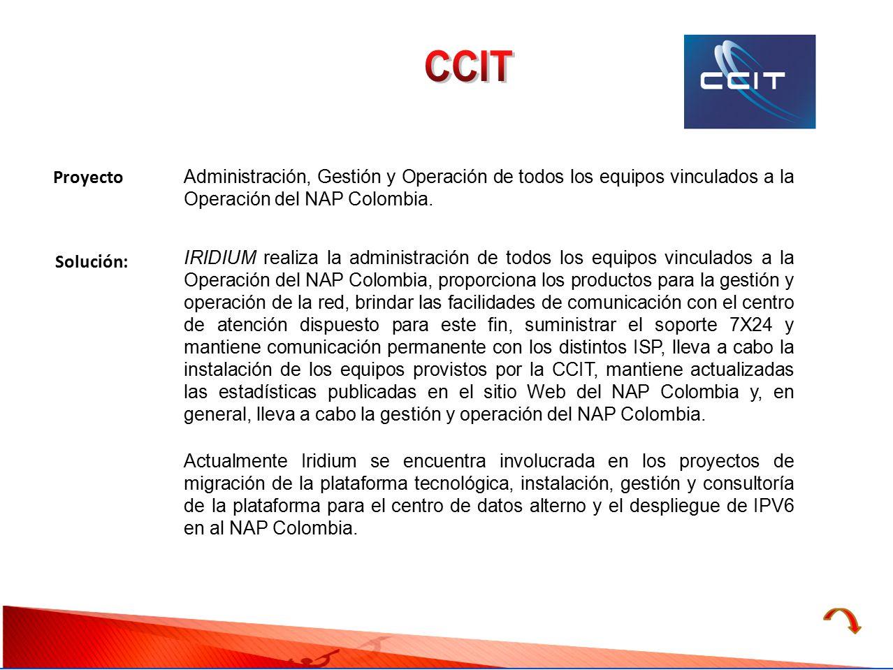 CCIT Proyecto. Administración, Gestión y Operación de todos los equipos vinculados a la Operación del NAP Colombia.