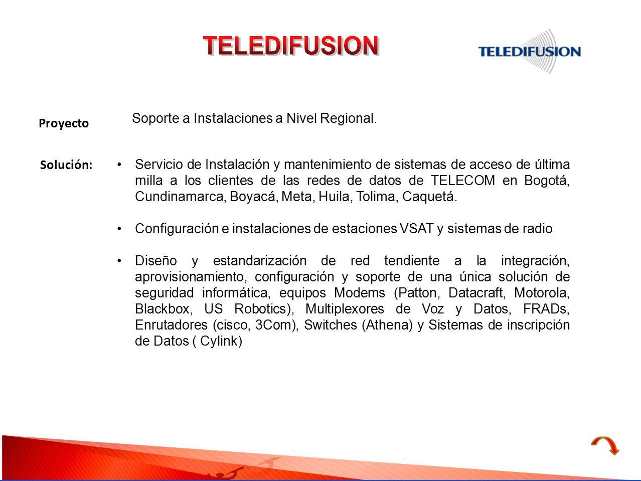 TELEDIFUSION Proyecto Soporte a Instalaciones a Nivel Regional.