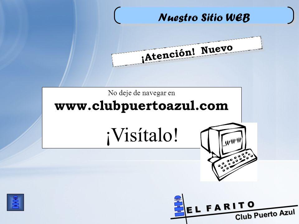 ¡Visítalo! www.clubpuertoazul.com Nuestro Sitio WEB ¡Atención! Nuevo