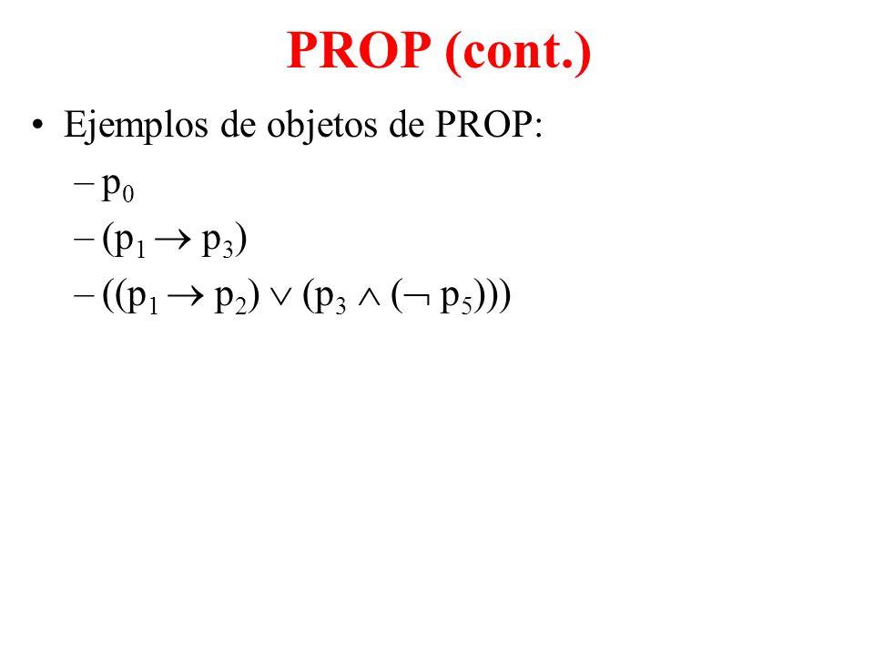 PROP (cont.) Ejemplos de objetos de PROP: p0 (p1  p3)