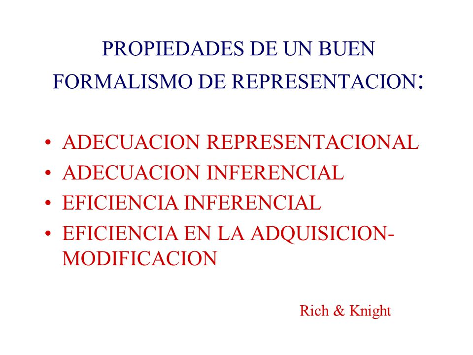 PROPIEDADES DE UN BUEN FORMALISMO DE REPRESENTACION: