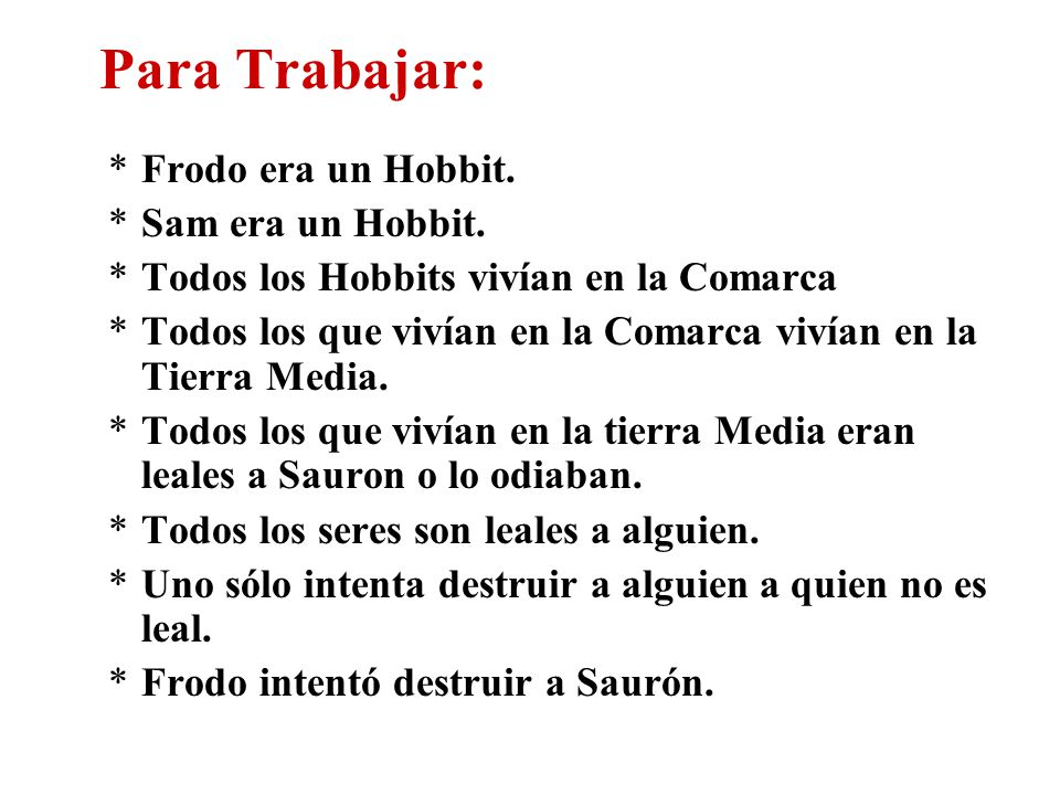 Para Trabajar: Frodo era un Hobbit. Sam era un Hobbit.