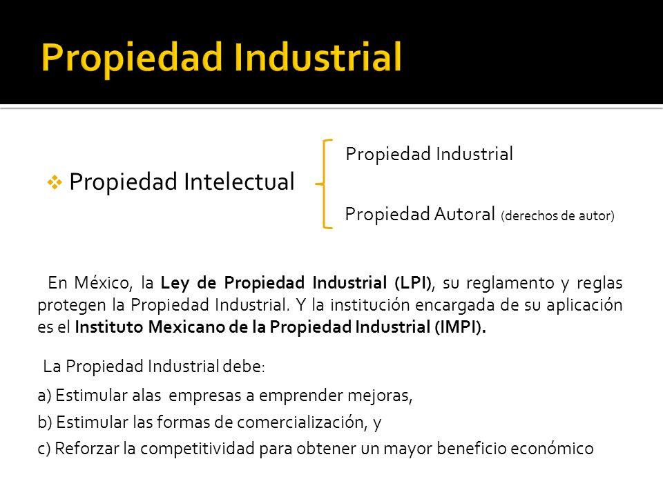Propiedad Industrial La Propiedad Industrial debe: