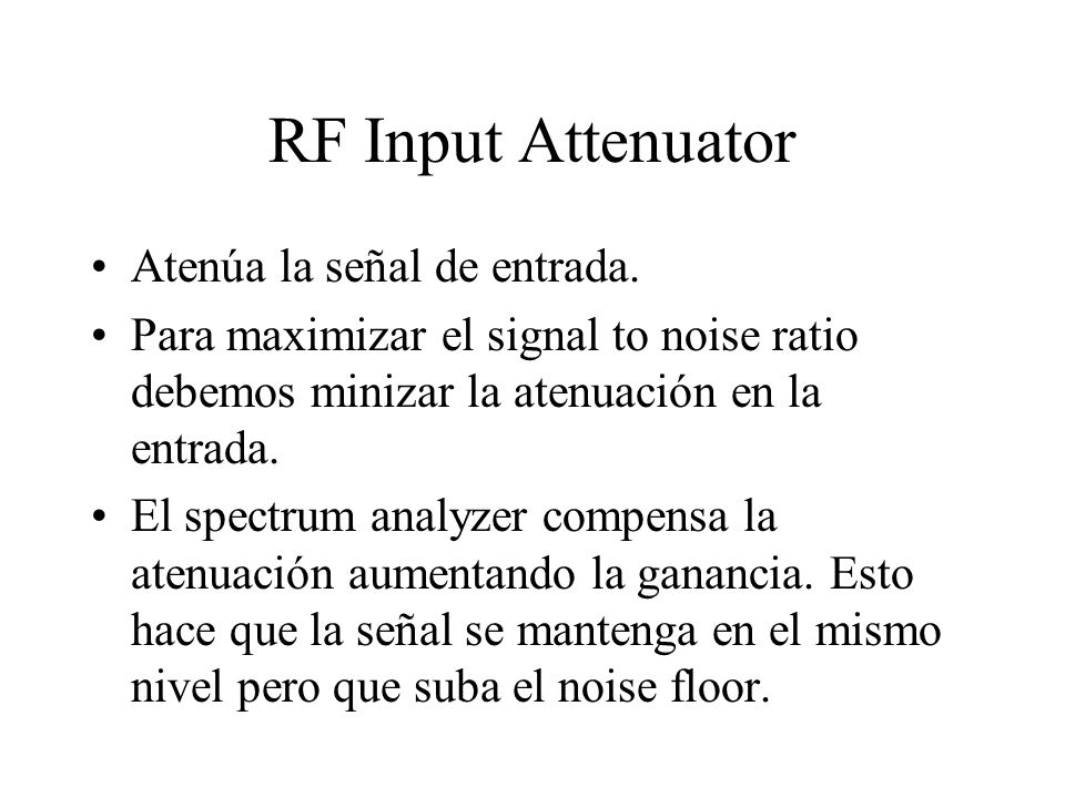 RF Input Attenuator Atenúa la señal de entrada.