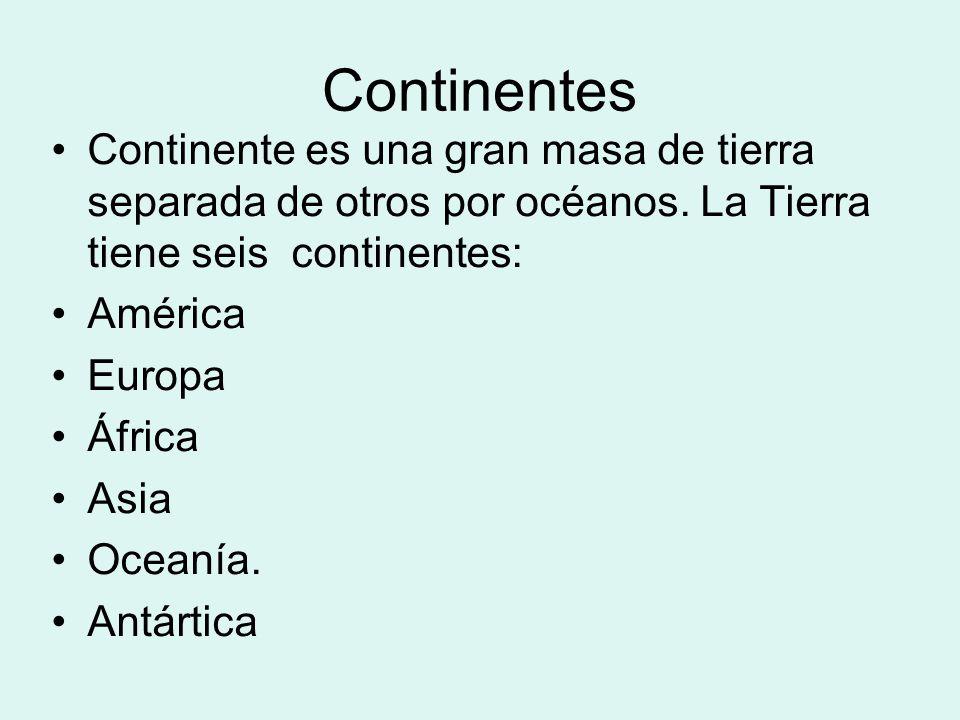 Continentes Continente es una gran masa de tierra separada de otros por océanos. La Tierra tiene seis continentes: