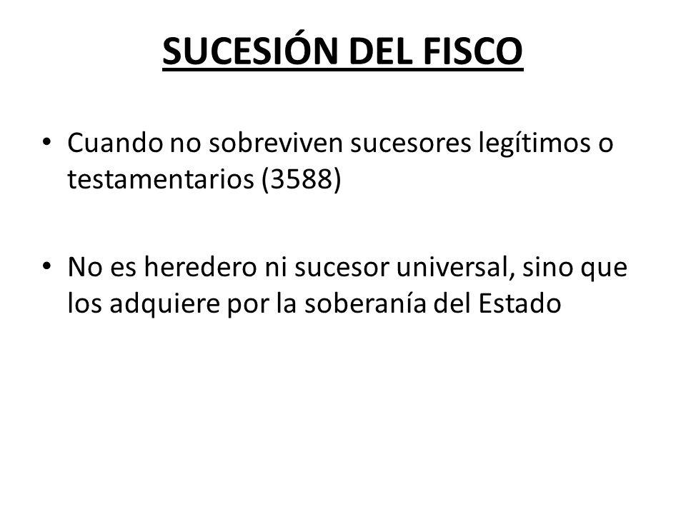 SUCESIÓN DEL FISCO Cuando no sobreviven sucesores legítimos o testamentarios (3588)