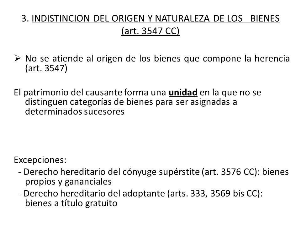 3. INDISTINCION DEL ORIGEN Y NATURALEZA DE LOS BIENES (art. 3547 CC)