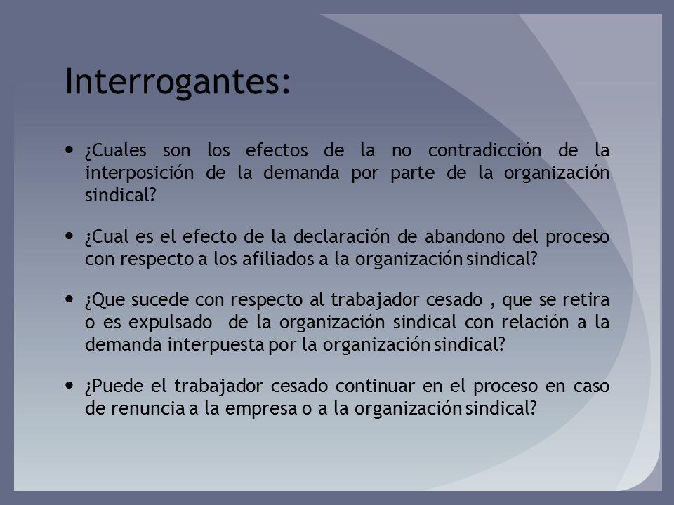 Interrogantes: ¿Cuales son los efectos de la no contradicción de la interposición de la demanda por parte de la organización sindical