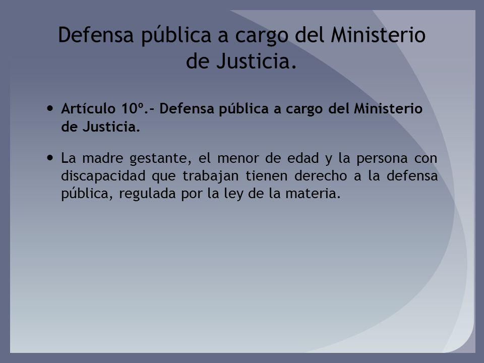 Defensa pública a cargo del Ministerio de Justicia.