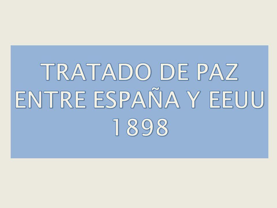 TRATADO DE PAZ ENTRE ESPAÑA Y EEUU 1898