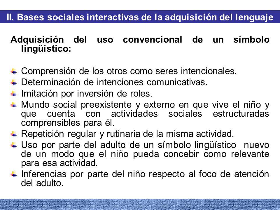 II. Bases sociales interactivas de la adquisición del lenguaje