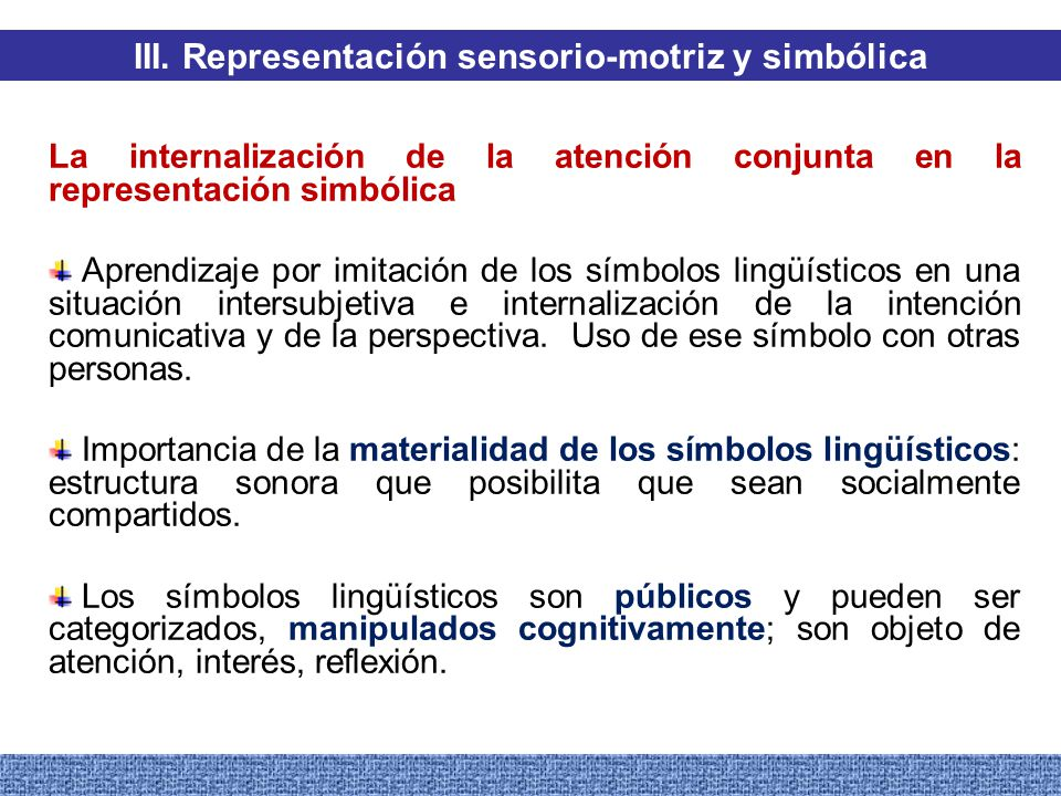 III. Representación sensorio-motriz y simbólica