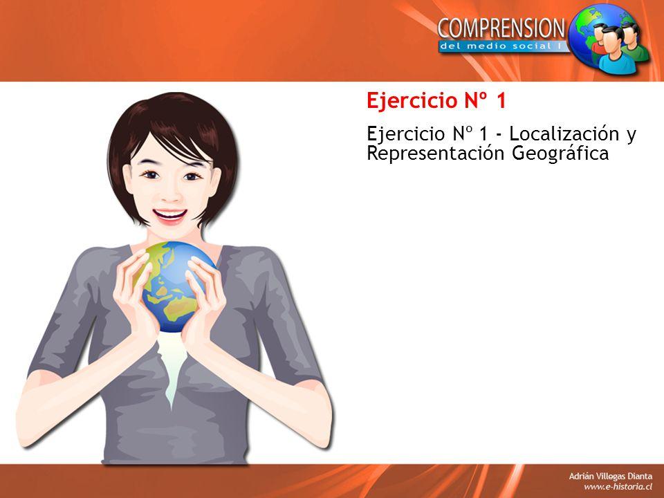 Ejercicio Nº 1 Ejercicio Nº 1 - Localización y Representación Geográfica