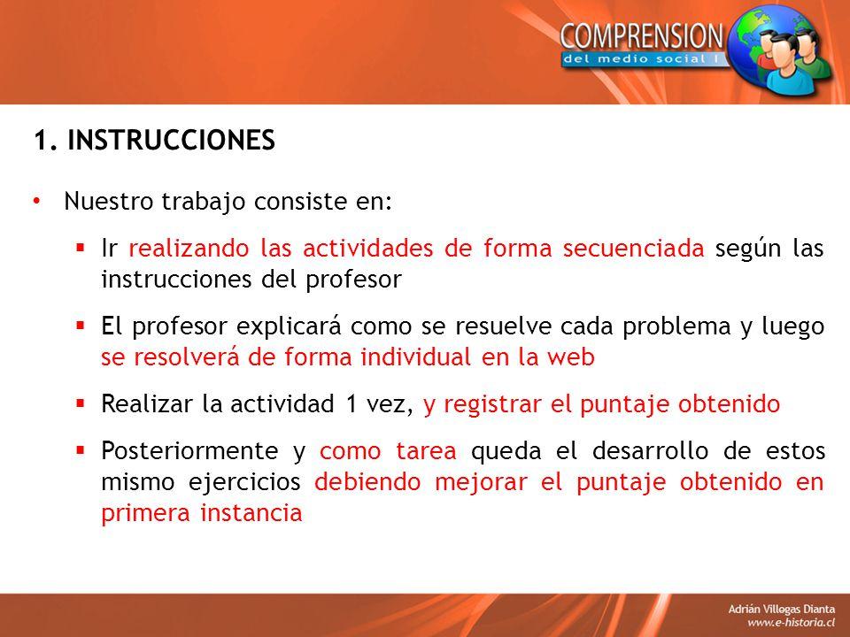 1. INSTRUCCIONES Nuestro trabajo consiste en: