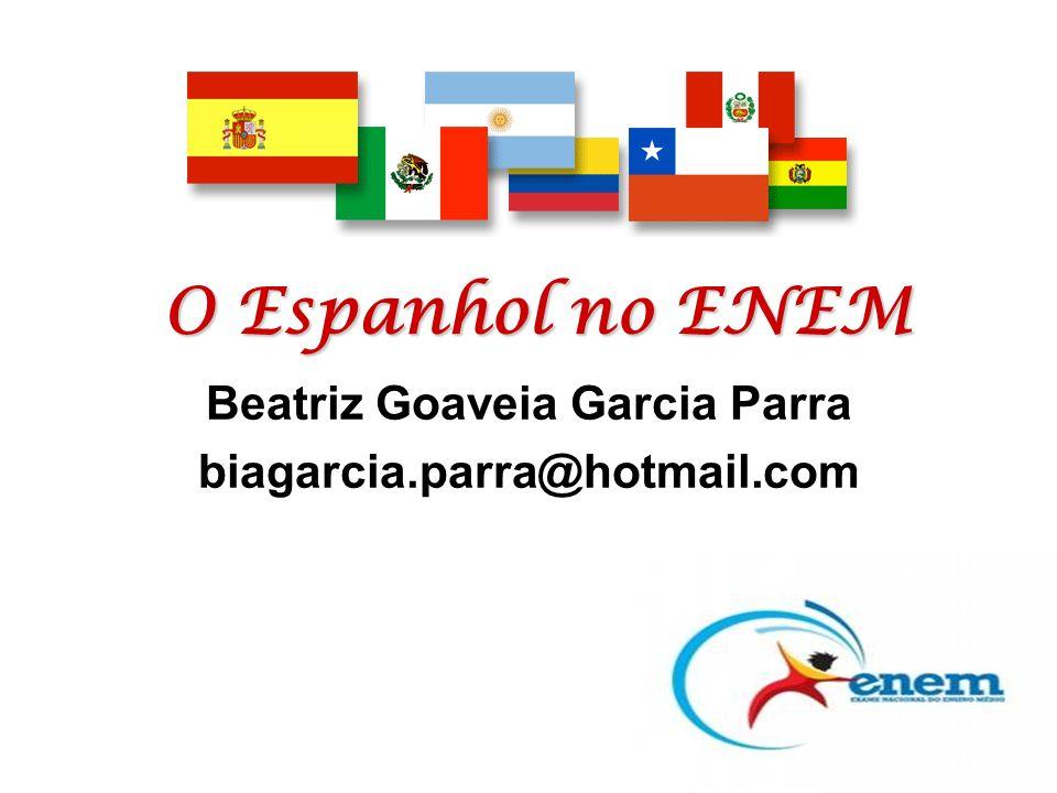 Beatriz Goaveia Garcia Parra biagarcia.parra@hotmail.com