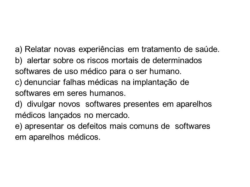 a) Relatar novas experiências em tratamento de saúde.