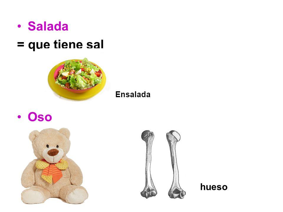 Salada = que tiene sal Oso Ensalada hueso