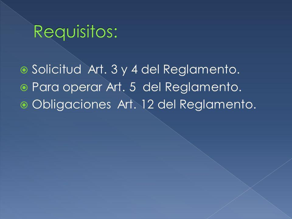 Requisitos: Solicitud Art. 3 y 4 del Reglamento.